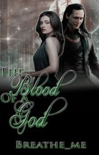The Blood Of A God || Loki Laufeyson by Breathe_Me
