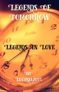 Legends In Love {Legends of Tomorrow} cover