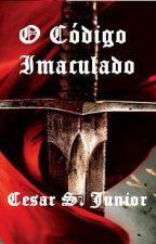 O Código Imaculado by CesarSJunior