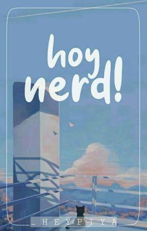 Hoy, Nerd! // one shot by _heypiya