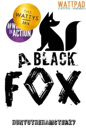 A Black Fox (END) by HunyutheHamster27
