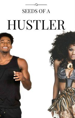 Seeds Of A Hustler   Trilogy by melaninX_
