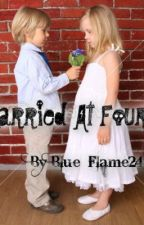 Married at four!? COMPLETE by Blue_Flame24