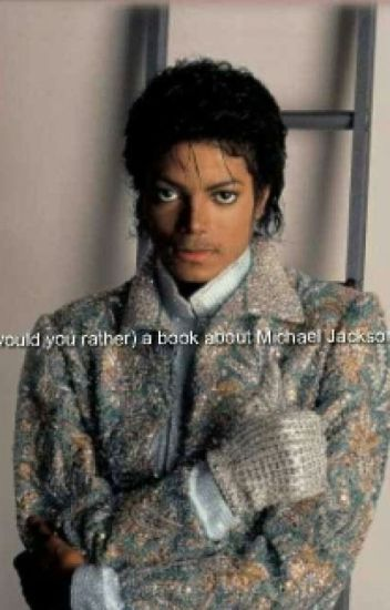 ( Would You Rather) Book About Michael Jackson