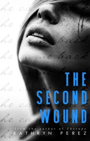 The Second Wound by AuthorKathrynPerez