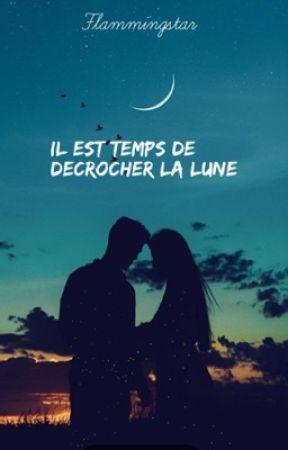 Il est temps de décrocher la lune [TOME 1] by FlammingStar