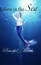 Believe in the Sea on hold by Peaceful_minds