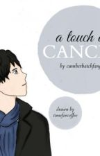 A Touch Of Cancer [Johnlock fanfic] by InMyBlood94