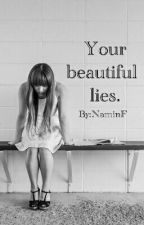 Your beautiful lies. by NaminF