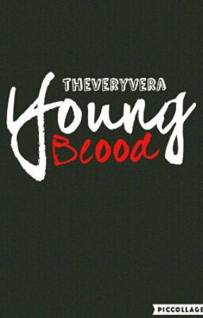Young Blood by theveryvera