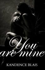 You are mine by kandycrush402