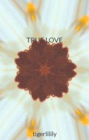 TRUE LOVE by tigerlilily