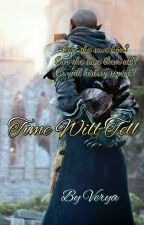 Time Will Tell (DA:Inquisition Fanfic) by KieraHawke