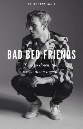 Bad Bed Friends // Evans by AllyBlake1