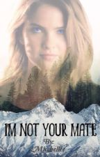 I'm not your Mate! av Micchellee