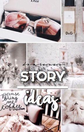Story Ideas by dearcnco