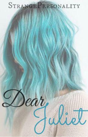 Dear Juliet. by StrangePersonality