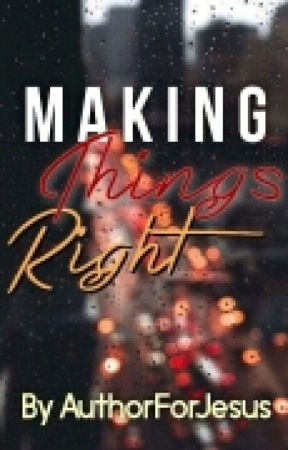 Making Things Right by AuthorForJesus