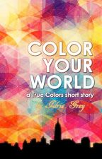 Color Your World | Adult F/F Romance [COMPLETE] by IdrisGrey