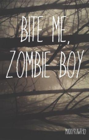 Bite Me, Zombie Boy [one-shot] [boyxboy] by MaddyRawr10
