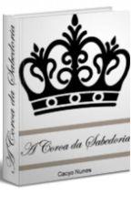 A Coroa da Sabedoria by CacyoNunes
