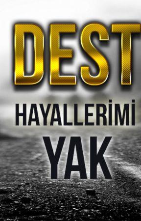 Dest - Hayallerimi Yak by TalhaDest