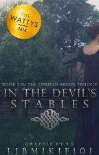 In The Devil's Stables (Spirited #1) by LibMikie101