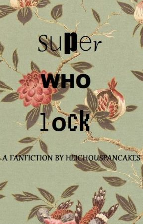 Superwholock by HeichousPancakes