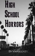 High School Horrors by ViaKelly21