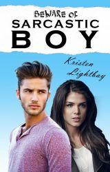 Beware of Sarcastic Boy by KristenLightbay