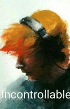 Uncontrollable // Ed Sheeran by chxwbaxxa