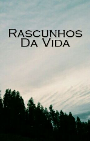 Rascunhos Da Vida by articpoets