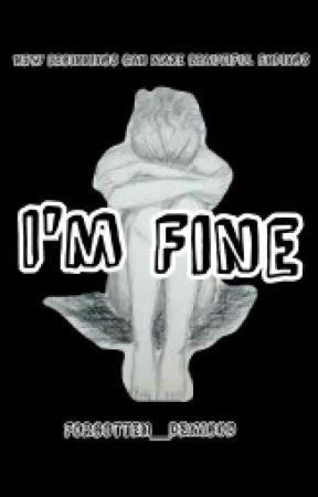 I'm fine by Forgotten_Demigod