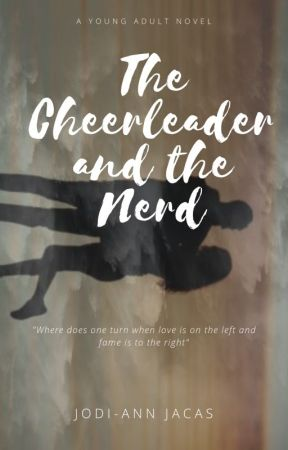 THE CHEERLEADER AND THE NERD ( Rewriting) by kiruhime