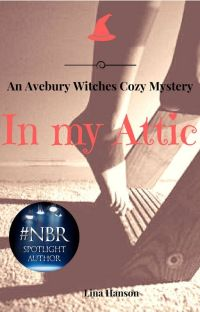 In My Attic - First Avebury Witches Cozy Mystery cover