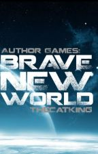 Author Games: Brave New World by TheCatKing