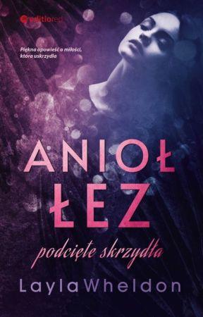 Anioł Łez  (zostanie wydana) by LaylaWheldon