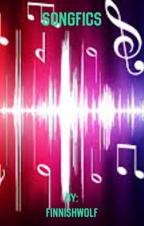 SongFics by FinnishWolf