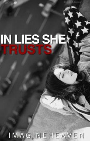 In Lies She Trusts by imagineheaven