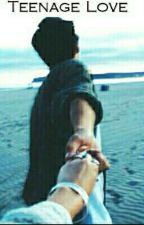 Teenage Love by benzmm27