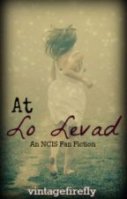At Lo Levad ~ An NCIS Fan Fiction by vintagefirefly