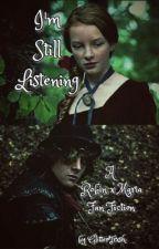 I'm Still Listening [Robin+Maria] by alyssaltait