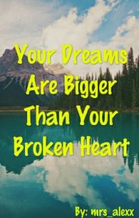 Your Dreams Are Bigger Than Your Broken Heart cover