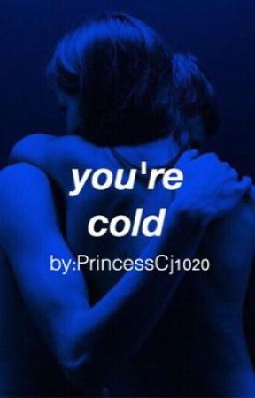 your cold. by PrincessCj1020