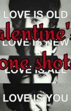 Valentine's One Shots by NineTimesBlue