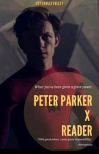 Peter Parker x reader by Supermaxywaxy