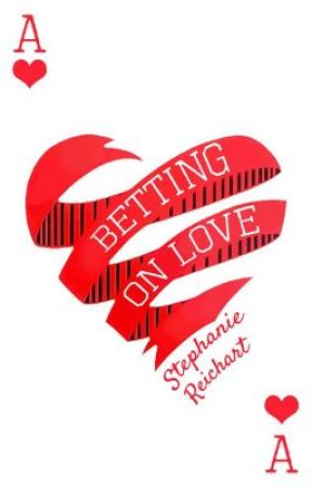 Betting On Love by Stephie3Isabel