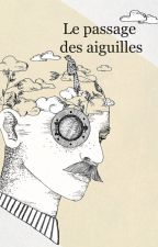 Le passage des aiguilles by UneMinuscule