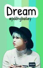 Dream ◆ [SK] √ od pddngbailey