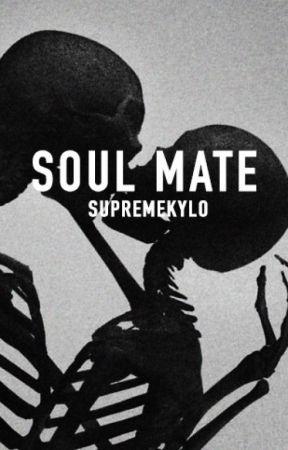 Soul Mate | Kylo Ren x Reader by supremekylo